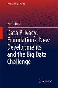 Cover Data Privacy: Foundations, New Developments and the Big Data Challenge