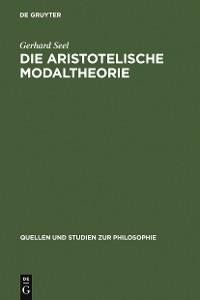 Cover Die Aristotelische Modaltheorie