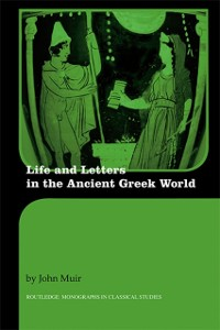 Cover Life and Letters in the Ancient Greek World