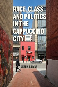 Cover Race, Class, and Politics in the Cappuccino City