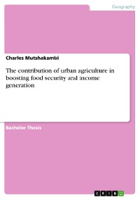 Cover The contribution of urban agriculture in boosting food security and income generation