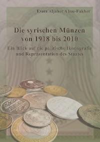 Cover Die syrischen Münzen von 1918 bis 2010