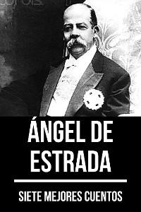 Cover 7 mejores cuentos de Ángel de Estrada
