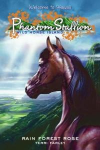 Cover Phantom Stallion: Wild Horse Island #3: Rain Forest Rose