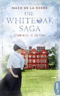 Cover Die Whiteoak-Saga. Stürmische Zeiten