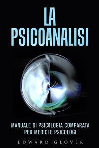 Cover La Psicoanalisi - Manuale di Psicologia comparata per medici e psicologi