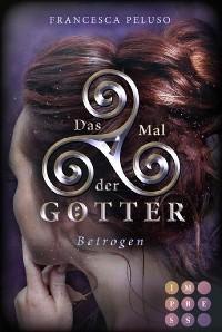 Cover Das Mal der Götter 3: Betrogen