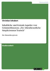 """Cover Inhaltliche und formale Aspekte von Grimmelshausens """"Der Abentheuerliche Simplicissimus Teutsch"""""""