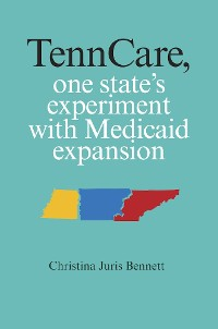Cover TennCare, One State's Experiment with Medicaid Expansion