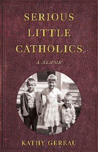 Cover Serious Little Catholics