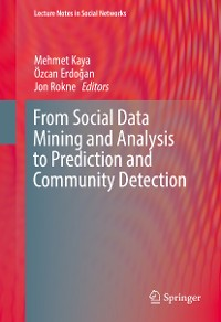 Cover From Social Data Mining and Analysis to Prediction and Community Detection