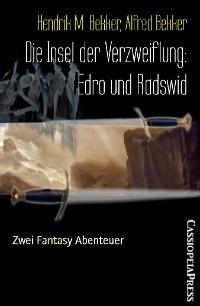Cover Die Insel der Verzweiflung: Edro und Radswid
