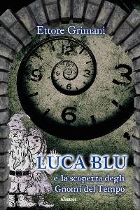 Cover Luca Blu e la Scoperta degli Gnomi del Tempo
