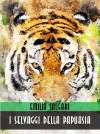 Cover I selvaggi della Papuasia