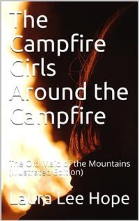 Cover The Campfire Girls Around the Campfire / or, The Old Maid of the Mountains