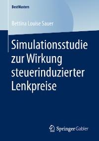 Cover Simulationsstudie zur Wirkung steuerinduzierter Lenkpreise