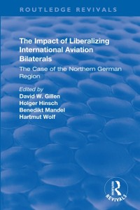 Cover Impact of Liberalizing International Aviation Bilaterals: The Case of the Northern German Region
