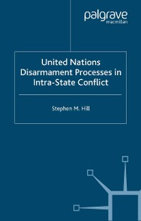 Cover United Nations Disarmament Processes in Intra-State Conflict