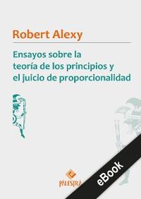 Cover Ensayos sobre la teoría de los principios y el juicio de proporcionalidad