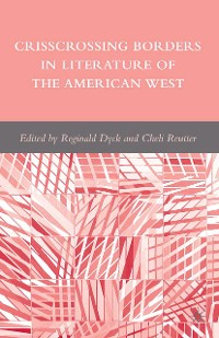 Cover Crisscrossing Borders in Literature of the American West