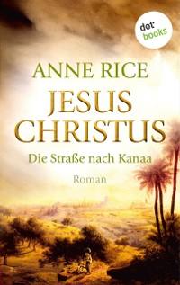 Cover Jesus Christus: Die Straße nach Kanaa