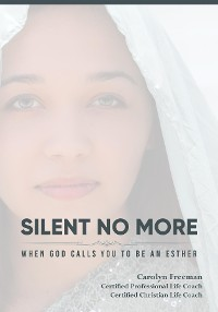 Cover Silent No More When God Calls You To Be An Esther