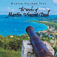 Cover The Works of Martin Vincent Paul
