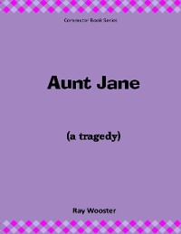 Cover Aunt Jane: A Tragedy
