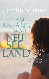 Cover Am Anfang war Neuseeland