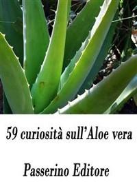 Cover 59 curiosità sull'Aloe vera