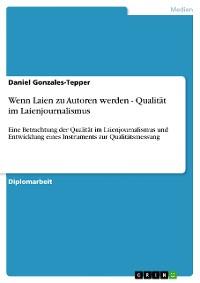 Cover Wenn Laien zu Autoren werden - Qualität im Laienjournalismus