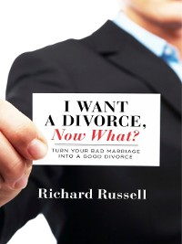 Cover I Want a Divorce, Now What?