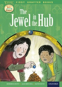 Cover Read with Biff, Chip and Kipper Time Chronicles: First Chapter Books: The Jewel in the Hub