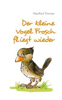 Cover Der kleine Vogel Frosch fliegt wieder
