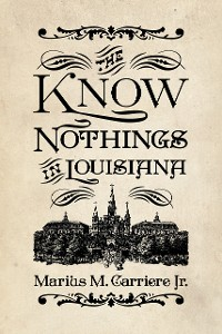 Cover The Know Nothings in Louisiana