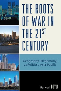 Cover The Roots of War in the 21st Century