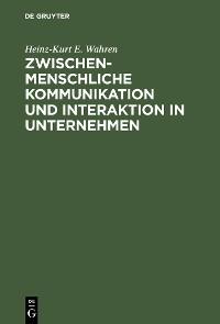 Cover Zwischenmenschliche Kommunikation und Interaktion in Unternehmen