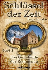 Cover Schlüssel der Zeit - Band 3: Das Geheimnis der Kommende