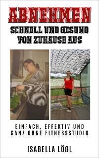 Cover ABNEHMEN SCHNELL UND GESUND VON ZUHAUSE AUS
