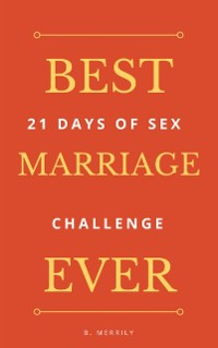 Cover Best Marriage Ever: 21 Days of Sex Challenge