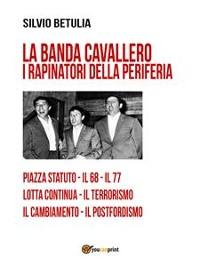 Cover La banda Cavallero. I rapinatori della periferia