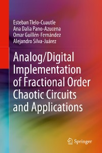 Cover Analog/Digital Implementation of Fractional Order Chaotic Circuits and Applications