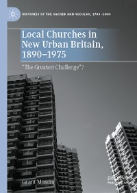 Cover Local Churches in New Urban Britain, 1890-1975