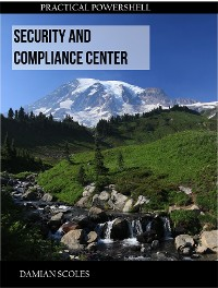 Cover Practical PowerShell Security and Compliance Center