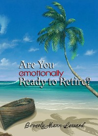 Cover Are You Emotionally Ready to Retire?