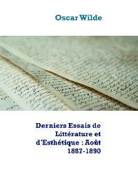 Cover Derniers Essais de Littérature et d'Esthétique : Août 1887-1890