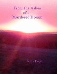 Cover From the Ashes of a Murdered Dream