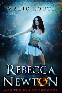 Cover Rebecca Newton and the War of the Gods