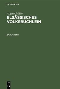Cover August Stöber: Elsässisches Volksbüchlein. Bändchen 1