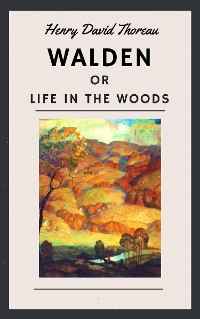 Cover Henry David Thoreau: Walden, or Life in the Woods (English Edition)